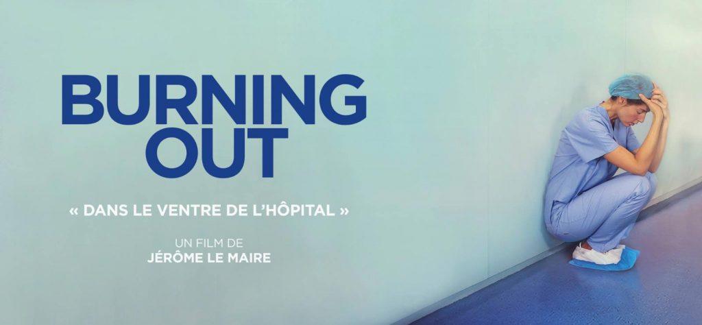 Burning Out, dans le ventre de l'hôpital. Un film écrit par Pascal Chabot et réalisé par Jérôme le Maire