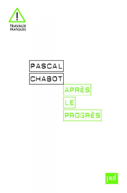 Pascal Chabot, Après le progrès