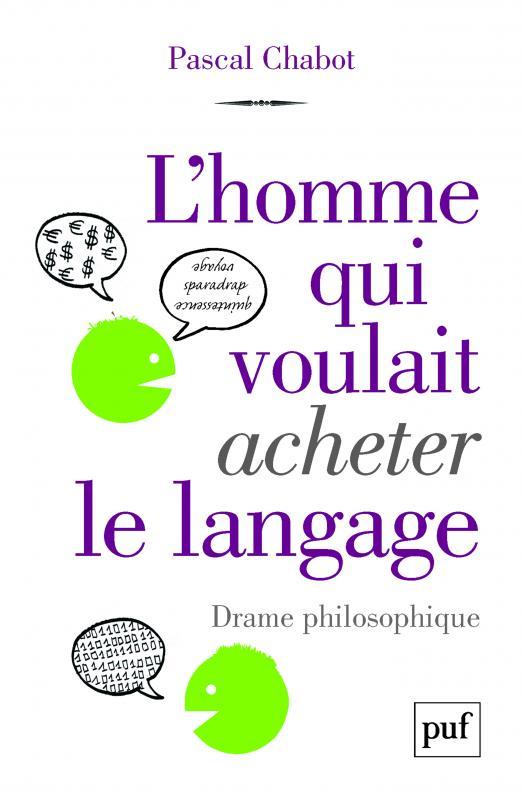 Pascal Chabot, L'homme qui voulait acheter le langage