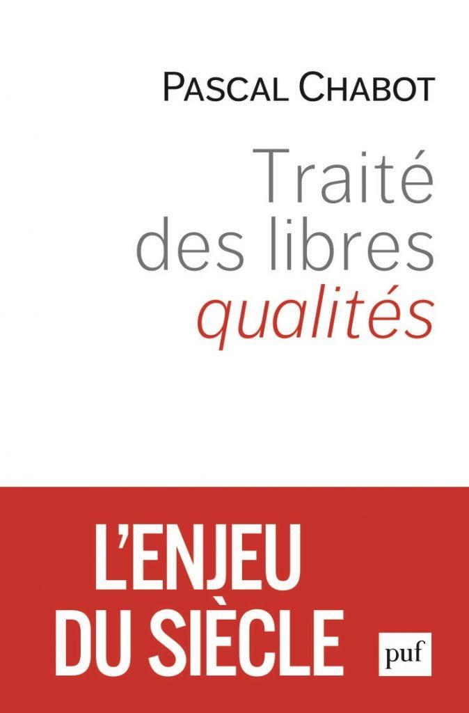 Traité des libres qualités - Pascal Chabot - 2019